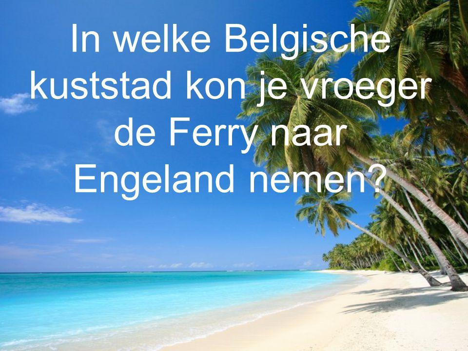 In welke Belgische kuststad kon je vroeger de Ferry naar Engeland nemen