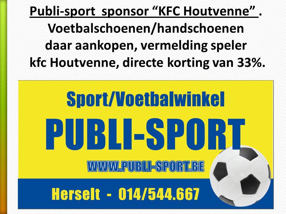 Publi-sport sponsor KFC Houtvenne . Voetbalschoenen/handschoenen