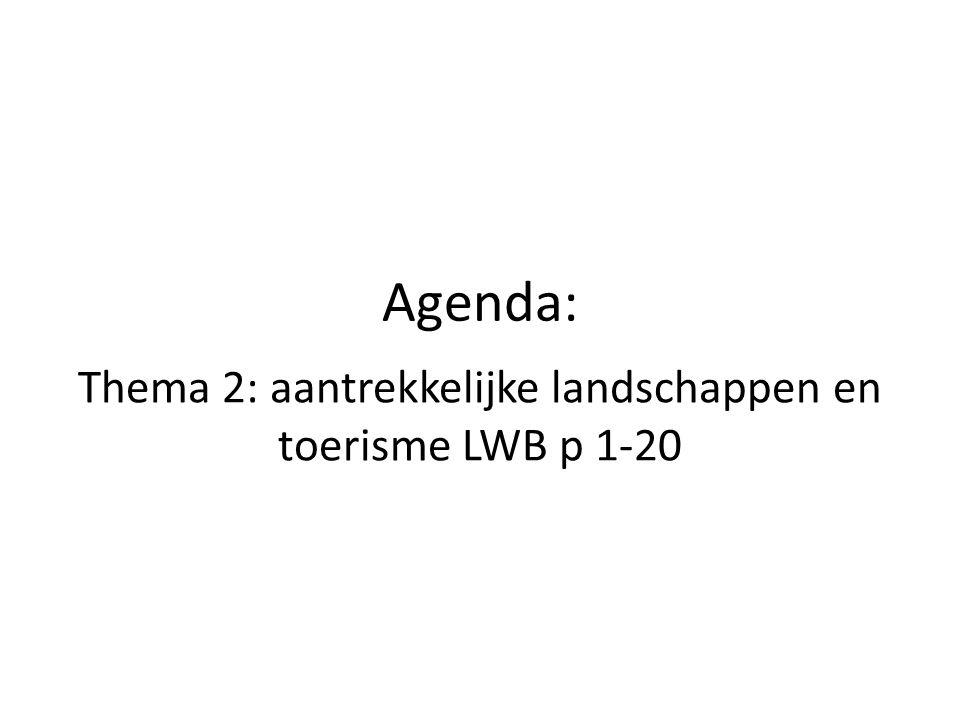 Thema 2: aantrekkelijke landschappen en toerisme LWB p 1-20