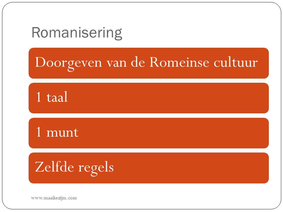 Romanisering Doorgeven van de Romeinse cultuur 1 taal 1 munt
