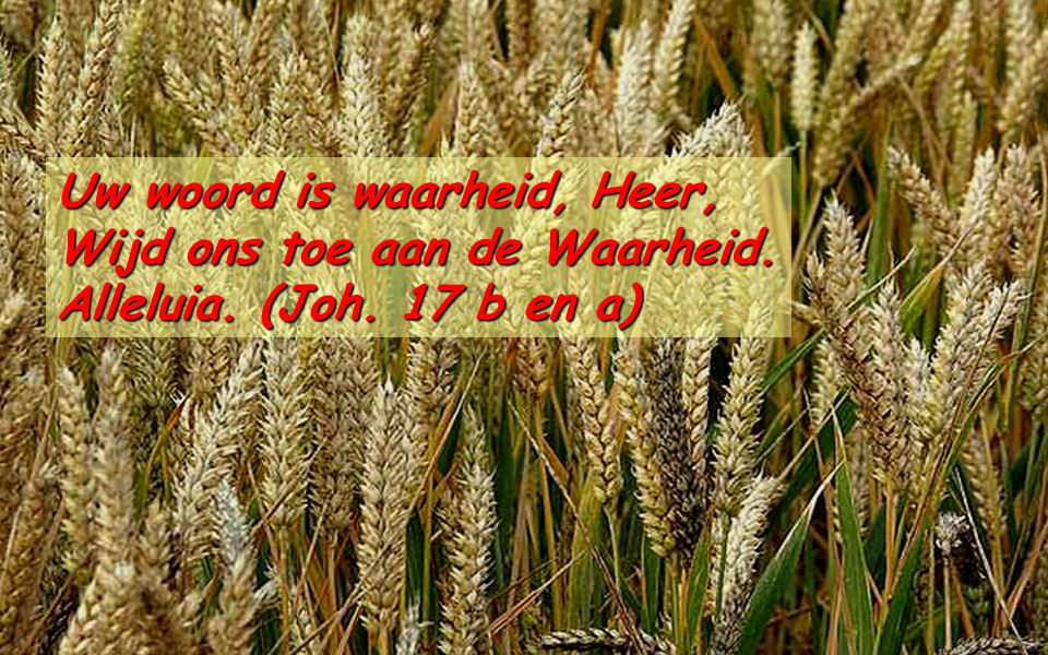 Uw woord is waarheid, Heer,