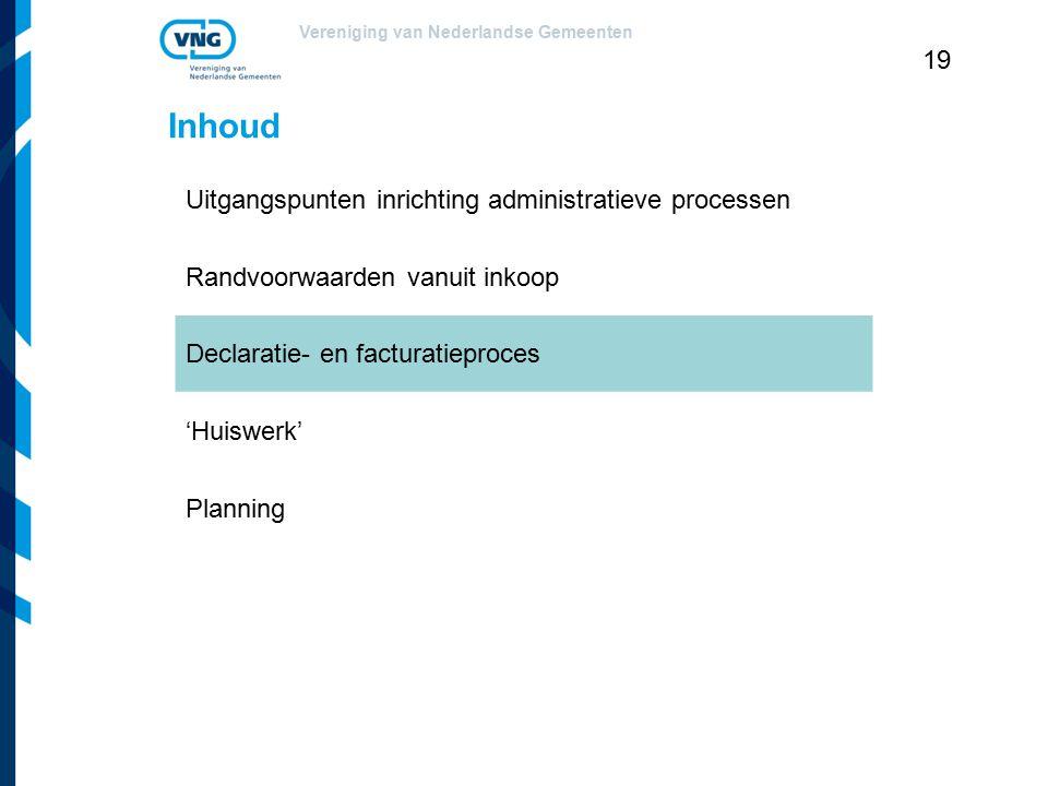 Inhoud Uitgangspunten inrichting administratieve processen