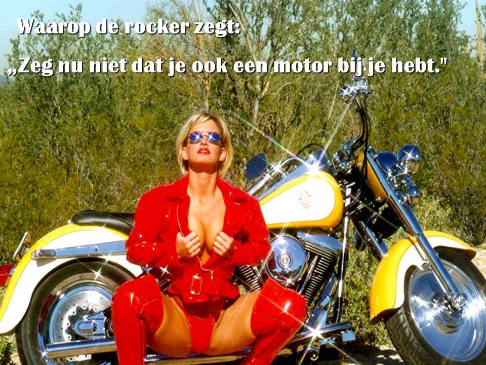 """""""Zeg nu niet dat je ook een motor bij je hebt."""