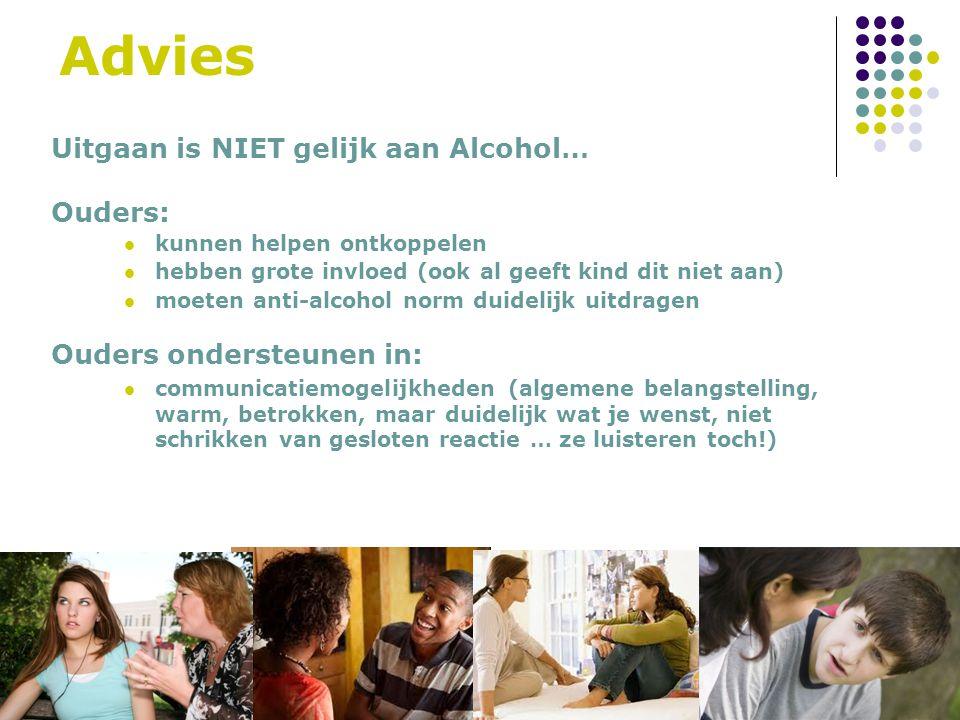 Advies Uitgaan is NIET gelijk aan Alcohol… Ouders: