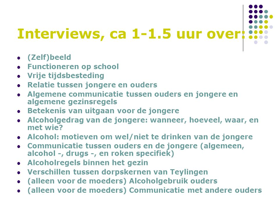 Interviews, ca 1-1.5 uur over: