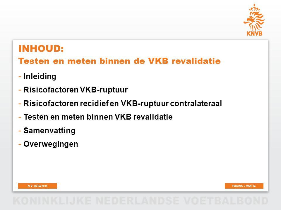 Inhoud: Testen en meten binnen de VKB revalidatie Inleiding