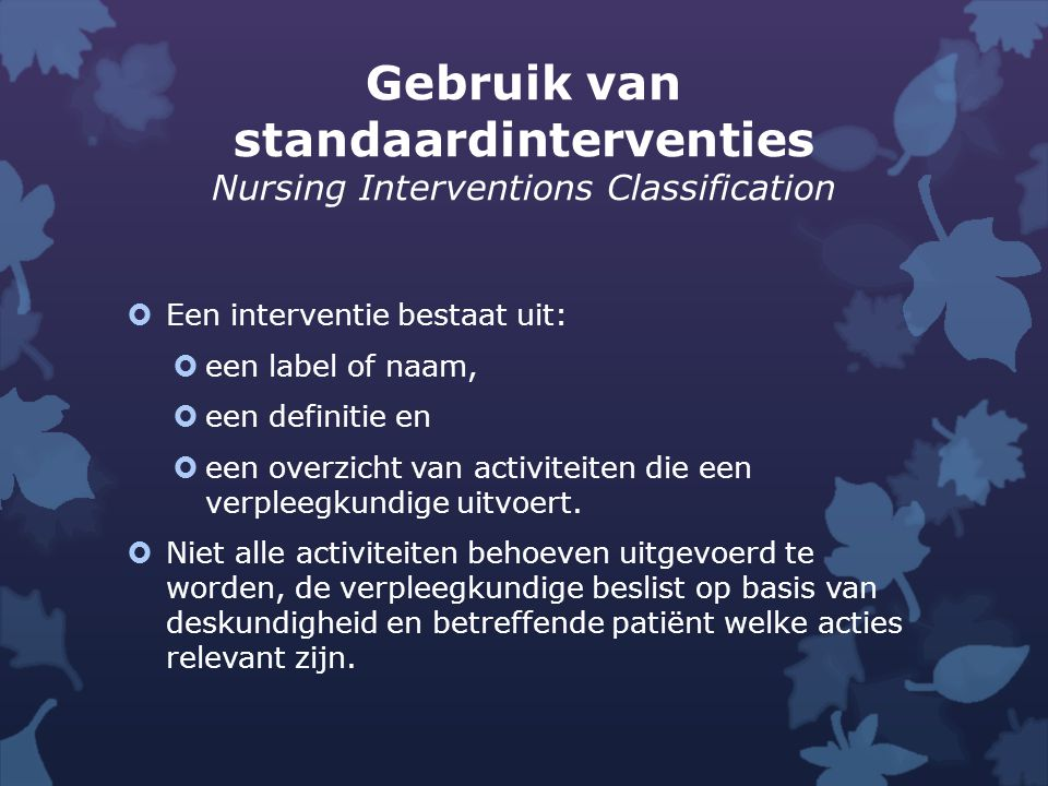 Gebruik van standaardinterventies Nursing Interventions Classification