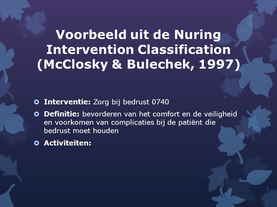 Voorbeeld uit de Nuring Intervention Classification (McClosky & Bulechek, 1997)