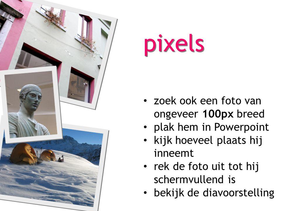 pixels zoek ook een foto van ongeveer 100px breed