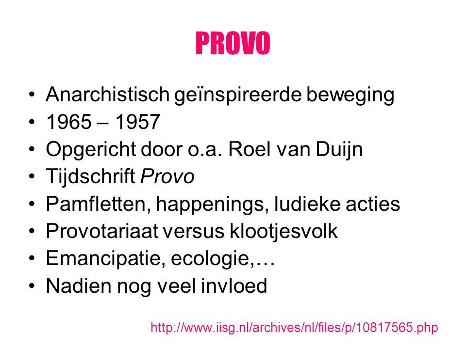 PROVO Anarchistisch geïnspireerde beweging 1965 – 1957