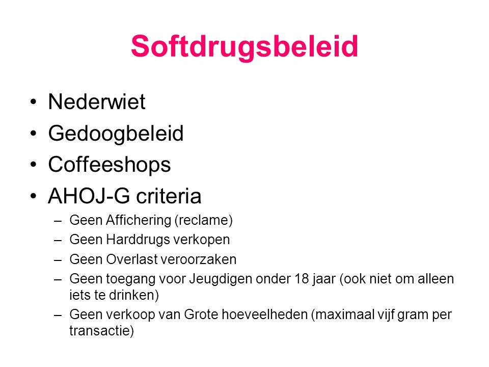 Softdrugsbeleid Nederwiet Gedoogbeleid Coffeeshops AHOJ-G criteria