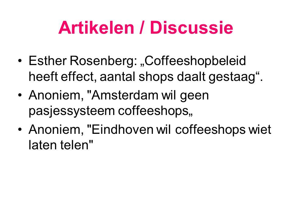 """Artikelen / Discussie Esther Rosenberg: """"Coffeeshopbeleid heeft effect, aantal shops daalt gestaag ."""