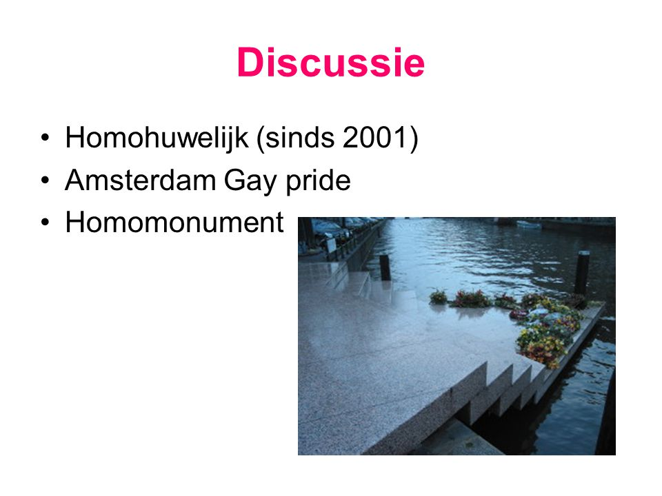 Discussie Homohuwelijk (sinds 2001) Amsterdam Gay pride Homomonument