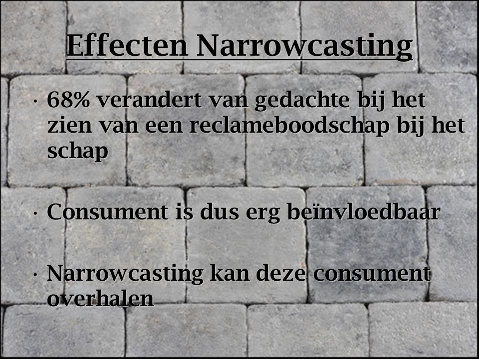 Effecten Narrowcasting