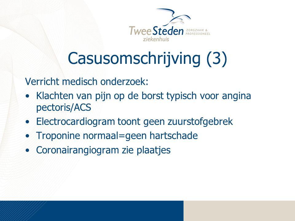 Casusomschrijving (3) Verricht medisch onderzoek:
