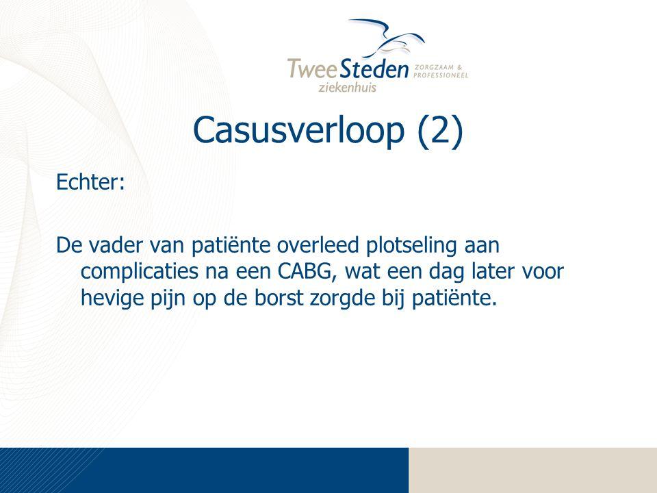 Casusverloop (2) Echter: