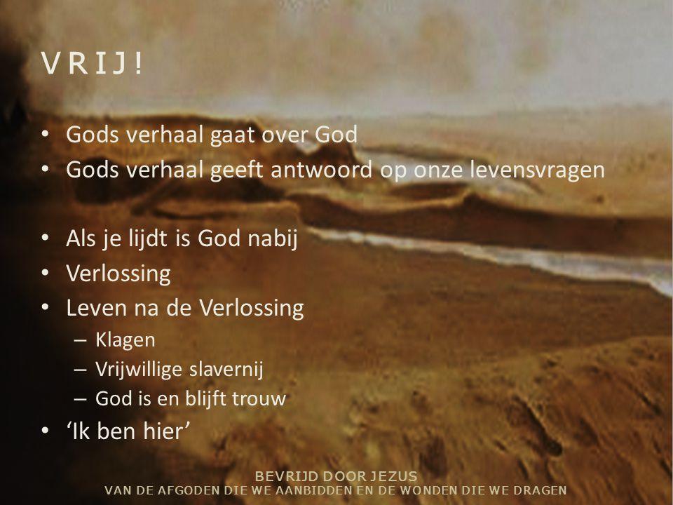 VRIJ! Gods verhaal gaat over God