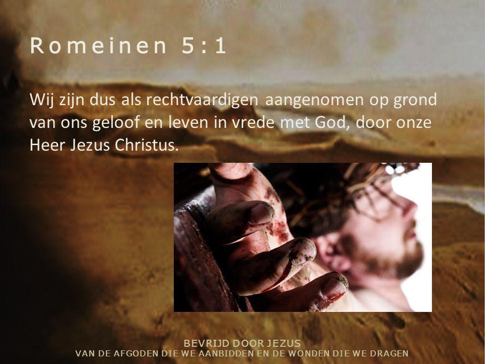 Romeinen 5:1 Wij zijn dus als rechtvaardigen aangenomen op grond van ons geloof en leven in vrede met God, door onze Heer Jezus Christus.