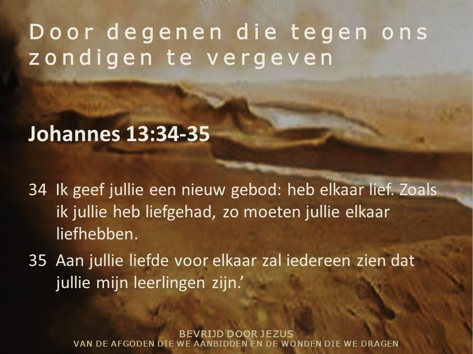Door degenen die tegen ons zondigen te vergeven