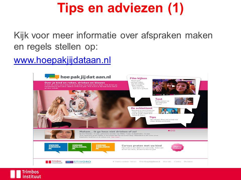 Tips en adviezen (1) Kijk voor meer informatie over afspraken maken en regels stellen op: www.hoepakjijdataan.nl.