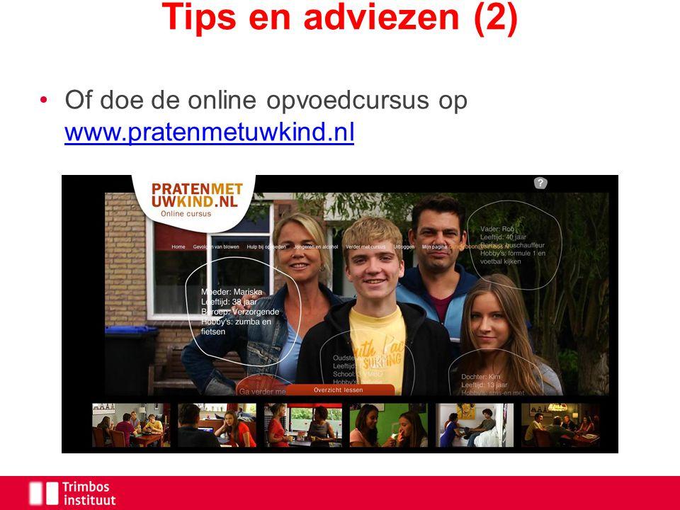 Tips en adviezen (2) Of doe de online opvoedcursus op www.pratenmetuwkind.nl