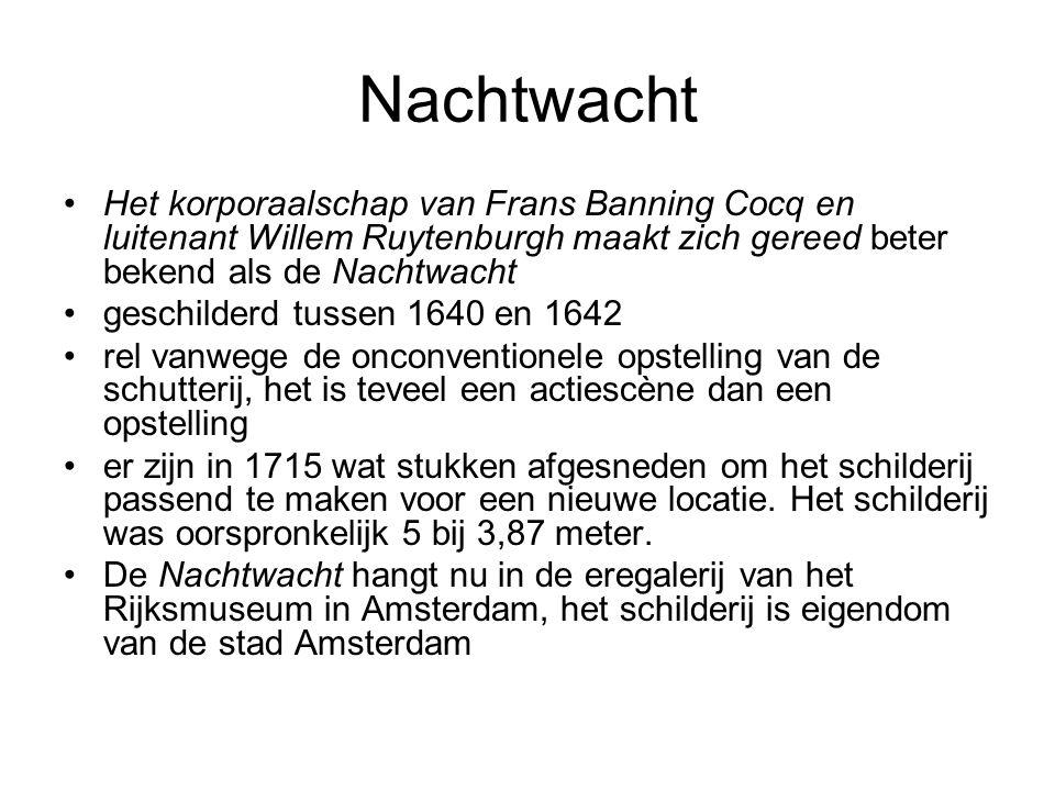 Nachtwacht Het korporaalschap van Frans Banning Cocq en luitenant Willem Ruytenburgh maakt zich gereed beter bekend als de Nachtwacht.