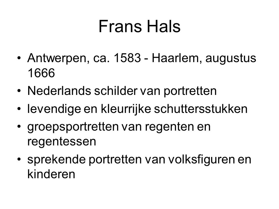 Frans Hals Antwerpen, ca. 1583 - Haarlem, augustus 1666