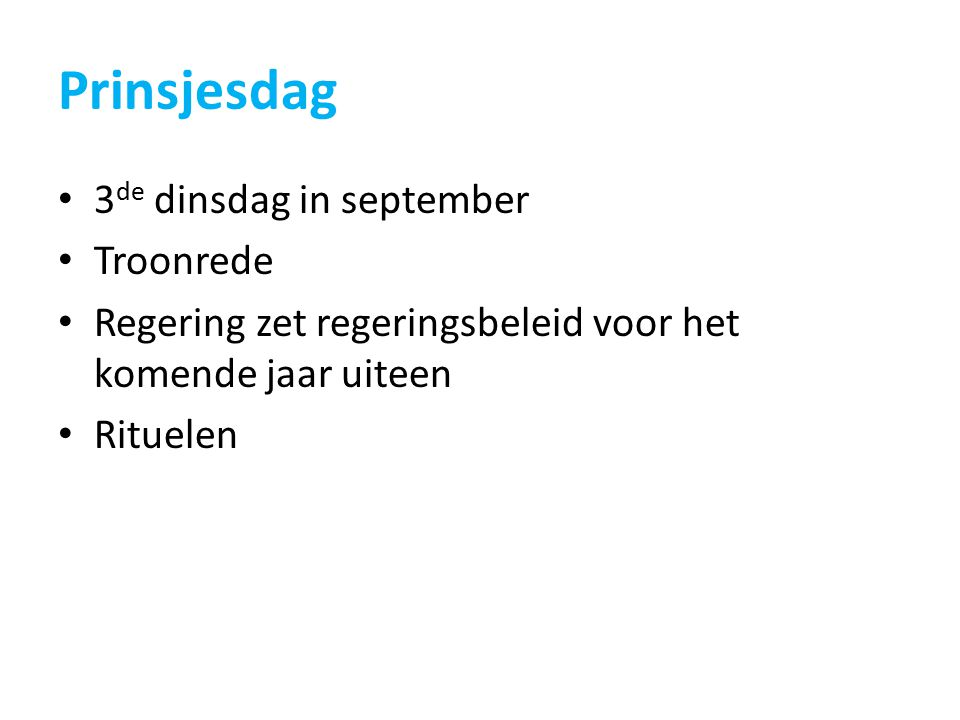 Prinsjesdag 3de dinsdag in september Troonrede