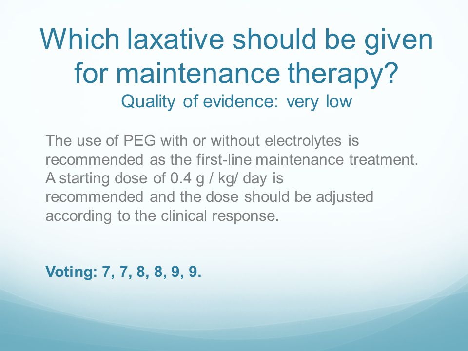 Which laxative should be given for maintenance therapy