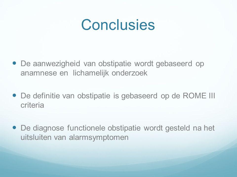 Conclusies De aanwezigheid van obstipatie wordt gebaseerd op anamnese en lichamelijk onderzoek.