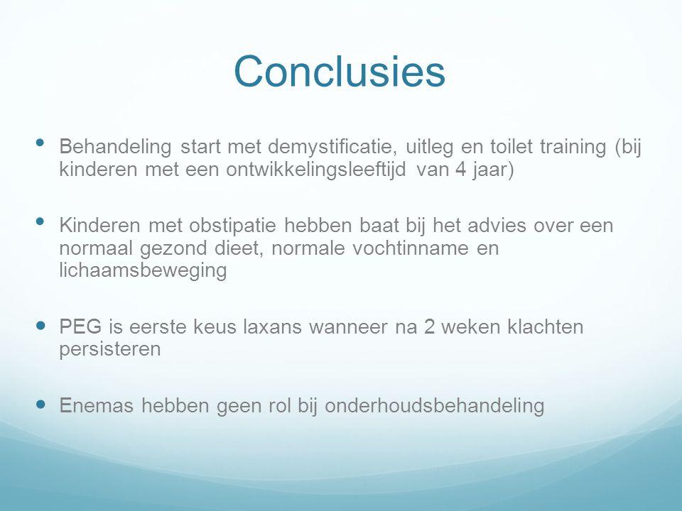 Conclusies Behandeling start met demystificatie, uitleg en toilet training (bij kinderen met een ontwikkelingsleeftijd van 4 jaar)