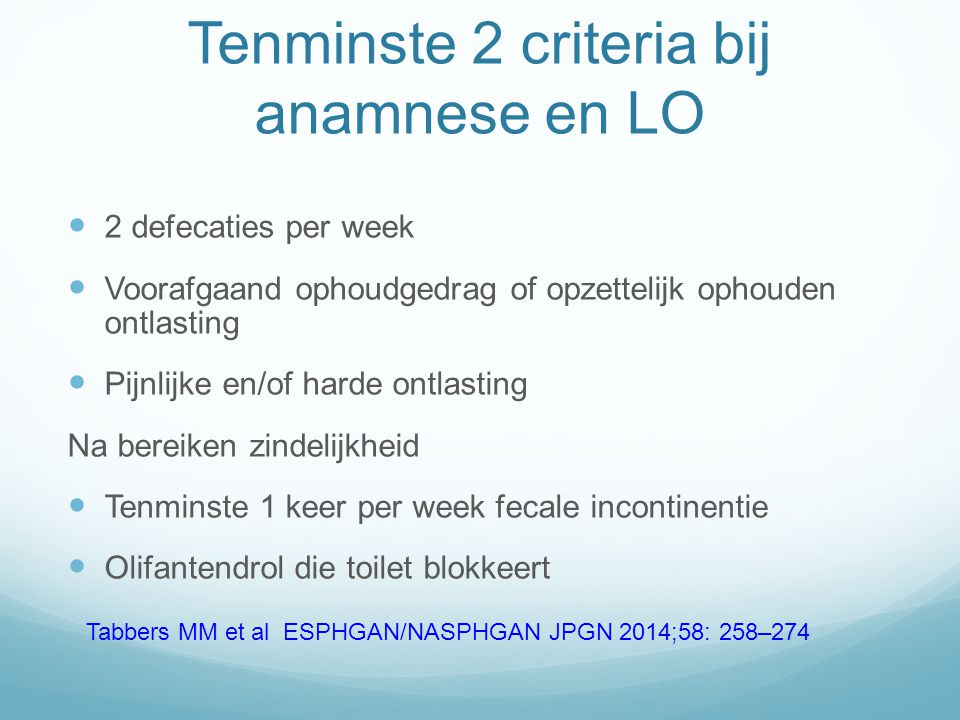 Tenminste 2 criteria bij anamnese en LO