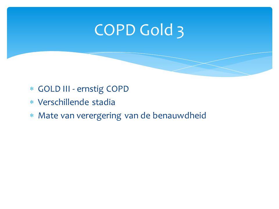 COPD Gold 3 GOLD III - ernstig COPD Verschillende stadia