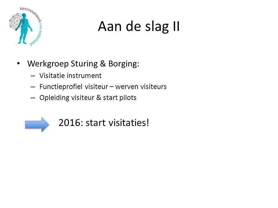 Aan de slag II Werkgroep Sturing & Borging: Visitatie instrument
