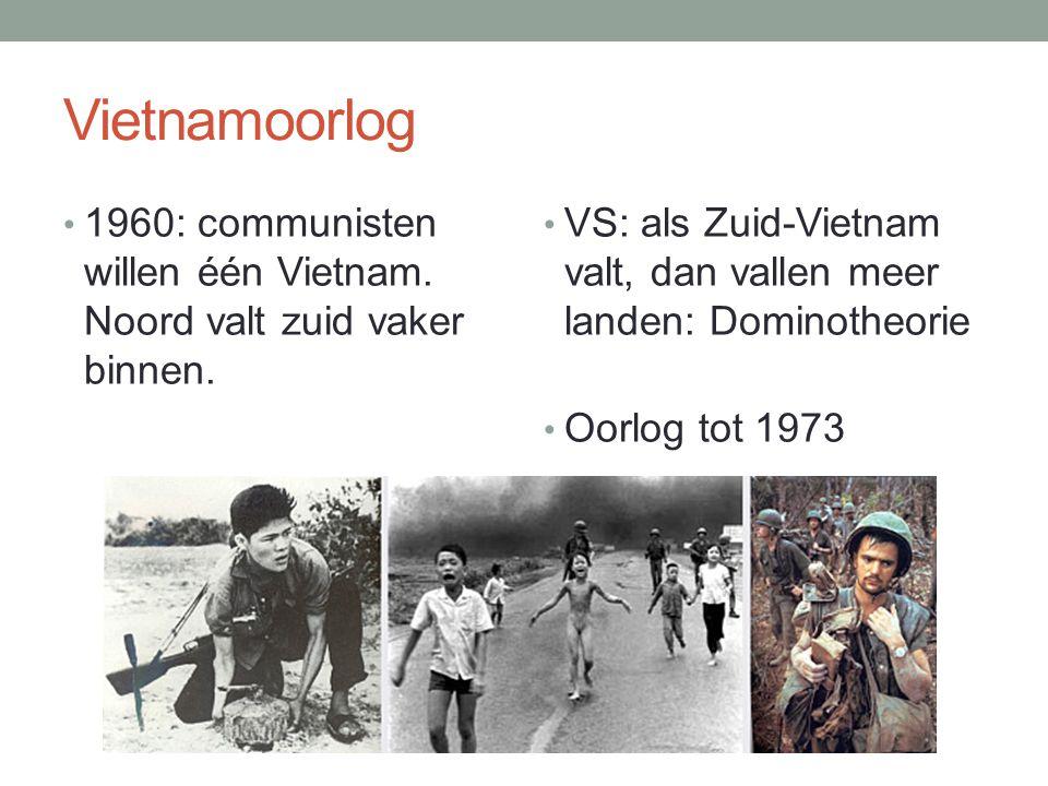 Vietnamoorlog 1960: communisten willen één Vietnam. Noord valt zuid vaker binnen. VS: als Zuid-Vietnam valt, dan vallen meer landen: Dominotheorie.