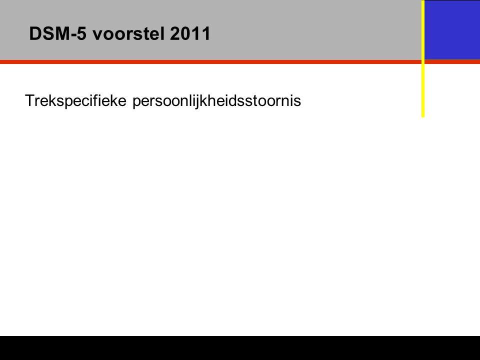 DSM-5 voorstel 2011 Trekspecifieke persoonlijkheidsstoornis