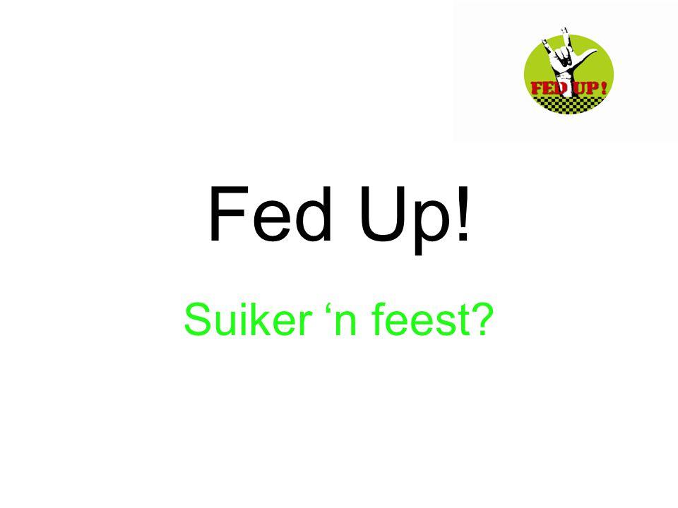 Fed Up! Suiker 'n feest