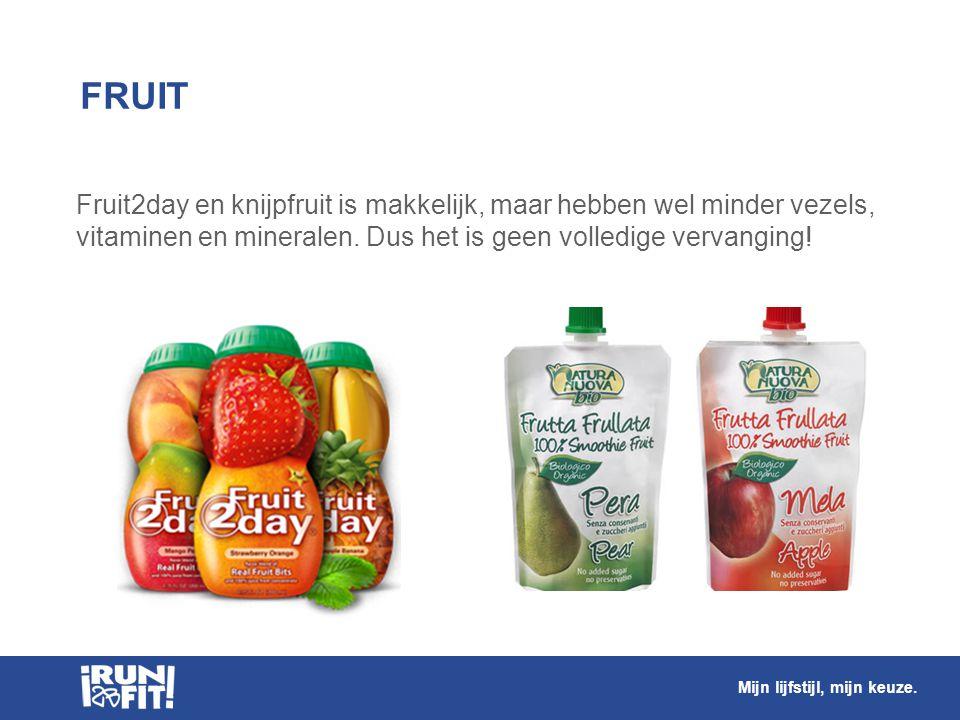 FRUIT Fruit2day en knijpfruit is makkelijk, maar hebben wel minder vezels, vitaminen en mineralen. Dus het is geen volledige vervanging!