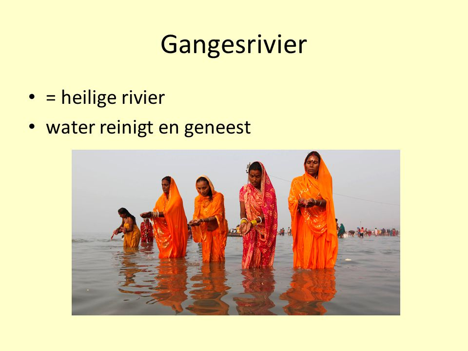 Gangesrivier = heilige rivier water reinigt en geneest