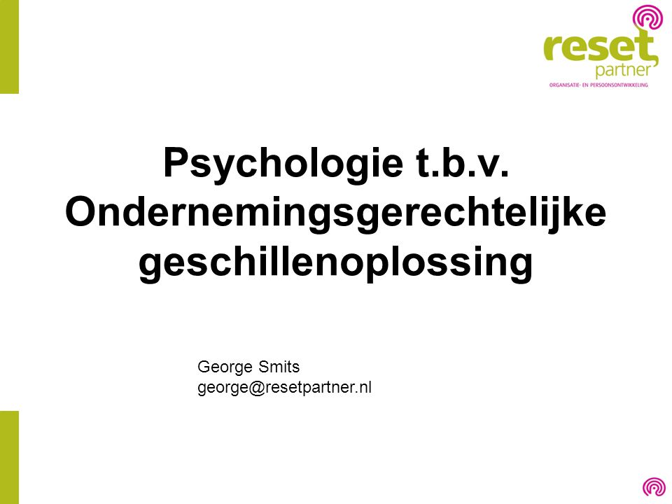 Psychologie t.b.v. Ondernemingsgerechtelijke geschillenoplossing