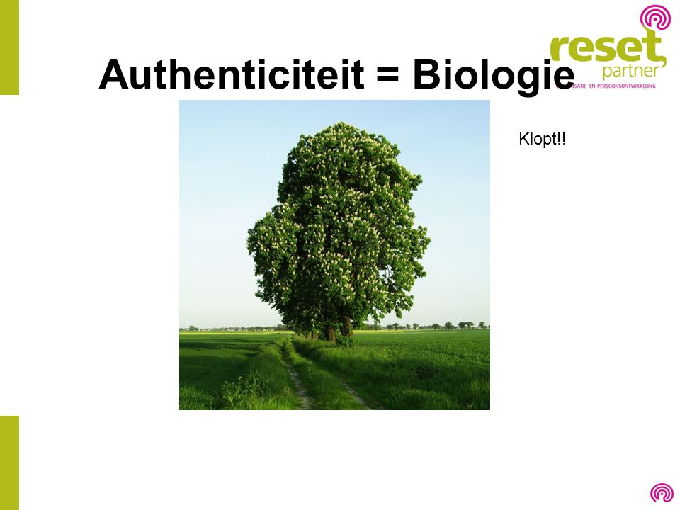 Authenticiteit = Biologie