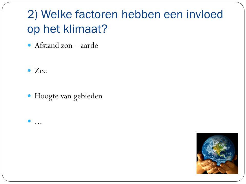 2) Welke factoren hebben een invloed op het klimaat