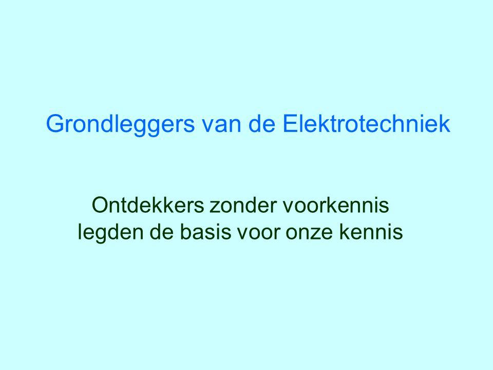 Grondleggers van de Elektrotechniek