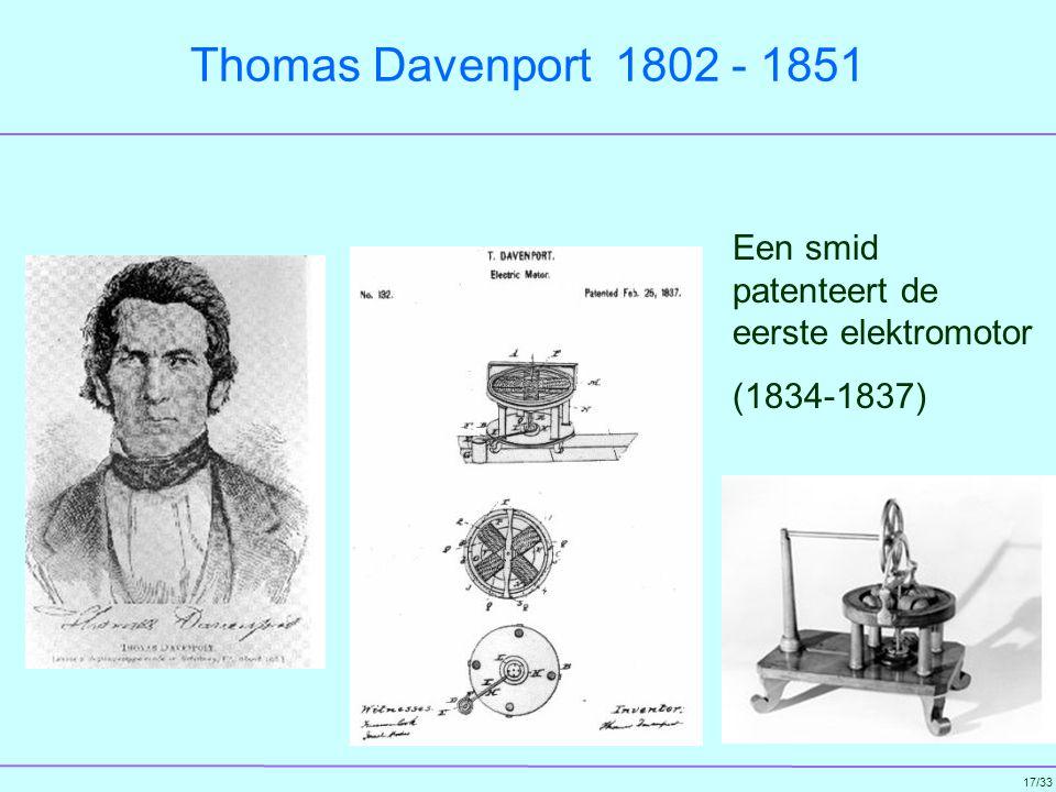 Thomas Davenport 1802 - 1851 Een smid patenteert de eerste elektromotor (1834-1837)
