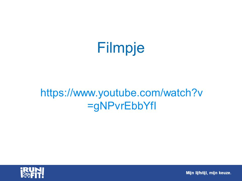 Filmpje https://www.youtube.com/watch v=gNPvrEbbYfI