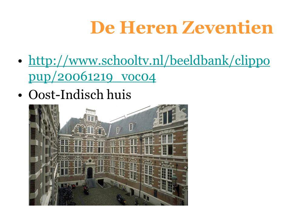 De Heren Zeventien http://www.schooltv.nl/beeldbank/clippopup/20061219_voc04 Oost-Indisch huis