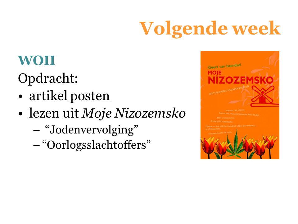 Volgende week WOII Opdracht: artikel posten lezen uit Moje Nizozemsko