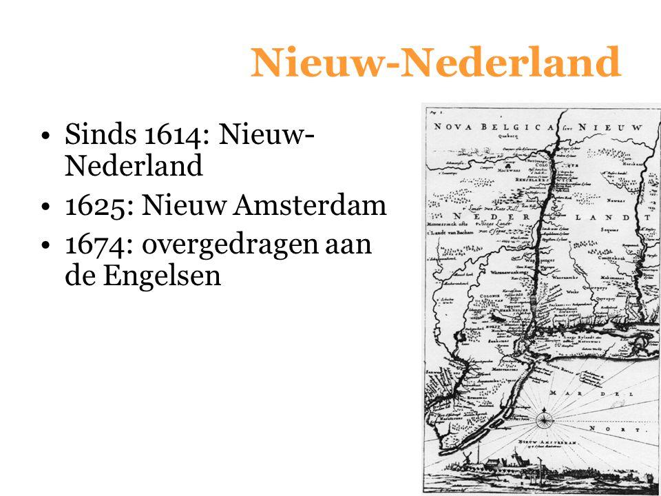 Nieuw-Nederland Sinds 1614: Nieuw-Nederland 1625: Nieuw Amsterdam
