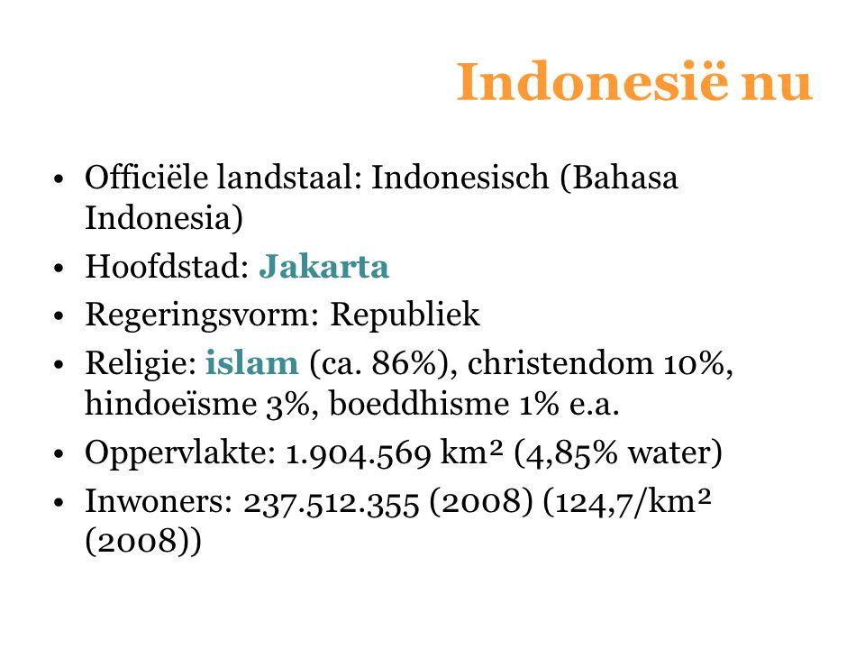 Indonesië nu Officiële landstaal: Indonesisch (Bahasa Indonesia)