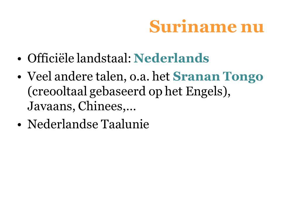 Suriname nu Officiële landstaal: Nederlands